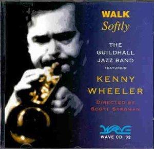 Walk Softly by Kenny Wheeler (1999-09-02)
