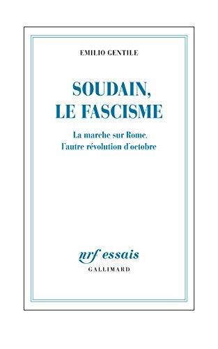 soudain-le-fascisme-la-marche-sur-rome-l-39-autre-rvolution-d-39-octobre