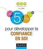 Telecharger Livres Les 5 cles pour developper la confiance en soi (PDF,EPUB,MOBI) gratuits en Francaise