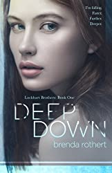 Deep Down (Lockhart Brothers) (Volume 1) by Brenda Rothert (2015-05-05)