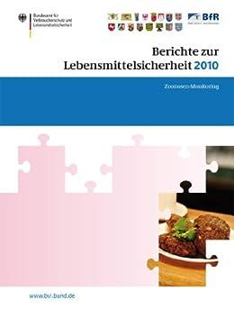 Berichte Zur Lebensmittelsicherheit 2010: Zoonosen-monitoring (bvl-reporte 6) por Saskia Dombrowski