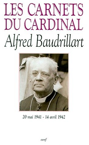 Les carnets du cardinal Alfred Baudrillart : 20 mai 1941-14 avril 1942