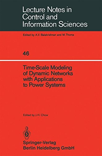 Time-Scale Modeling of Dynamic Networks with Applications to Power Systems (Lecture Notes in Control and Information Sciences)