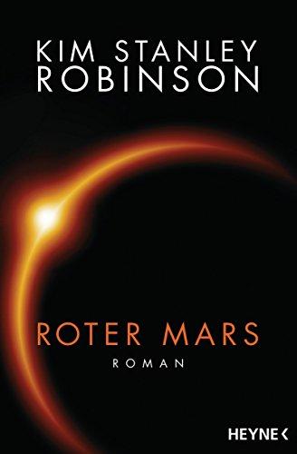 Kim Stanley Robinson - Roter Mars (Mars-Trilogie 1)