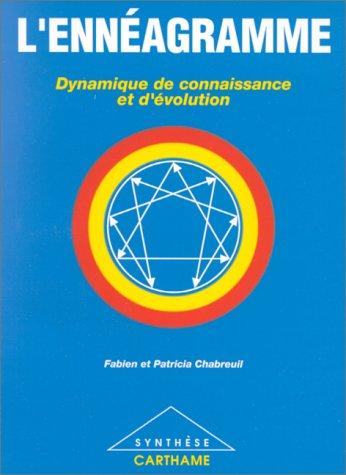 L'ENNEAGRAMME. Dynamique de connaissance et d'volution