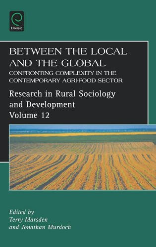 Between the Local and the Global: Confronting Complexity in the Contemporary Agri-Food Sector (Research in Rural Sociology and Development)