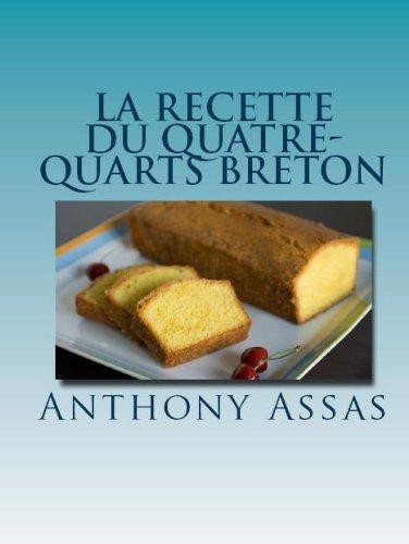 La recette du quatre-quarts Breton (Les recettes faciles t. 1)