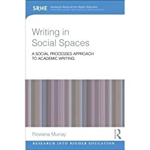 [(Writing in Social Spaces: A Social Processes Approach to Academic Writing)] [Author: Rowena Murray] published on (September, 2014)