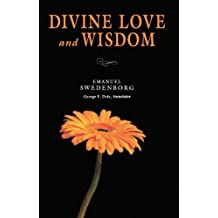 DIVINE LOVE & WISDOM: PORTABLE: THE PORTABLE NEW CENTURY EDITION