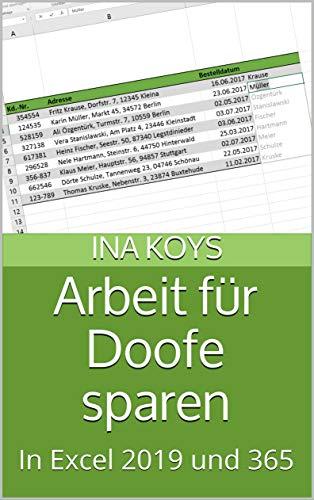 Arbeit für Doofe sparen: In Excel 2019 und 365 (Kurz & Knackig 14)