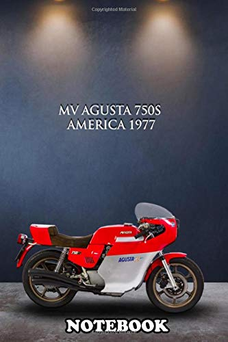 """Notebook: Mv Agusta 750s America 1977 , Journal for Writing, College Ruled Size 6\"""" x 9\"""", 110 Pages"""
