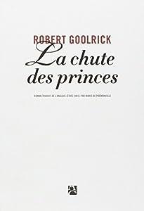 vignette de 'La chute des princes (Robert Goolrick)'