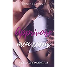 Apprivoise mon coeur (Young Romance, tome 2)