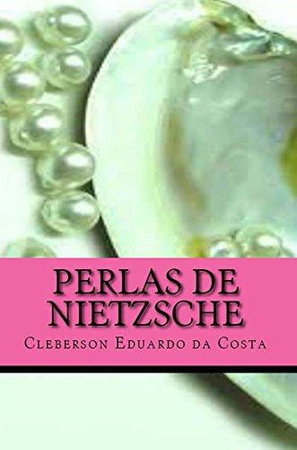 PERLAS DE NIETZSCHE por CLEBERSON EDUARDO DA COSTA