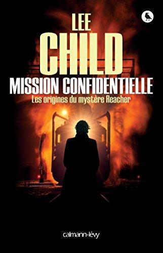 Mission confidentielle: Les 0rigines du mystère Reacher