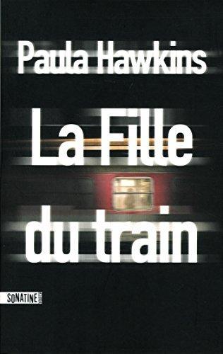 La fille du train: Roman by Hawkins, Paula (May 14, 2015) Perfect Paperback