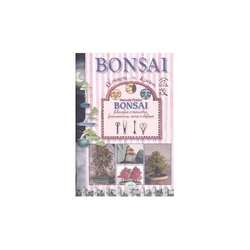 Manuale Pratico Bonsai. Filosofia E Tecniche, Formazione, Cura E Difesa. Ediz. Illustrata