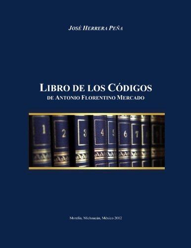 Libro de los Códigos de Antonio Florentino Mercado por José Herrera Peña