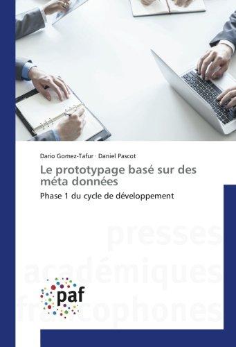 Le prototypage basé sur des méta données: Phase 1 du cycle de développement par Dario Gomez-Tafur