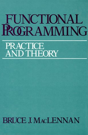 Functional Programming:Practice and Theory
