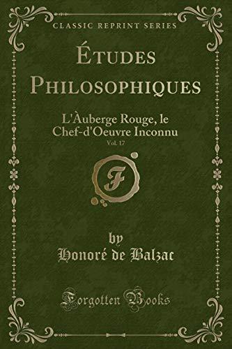 Études Philosophiques, Vol. 17: L'Àuberge Rouge, le Chef-d'Oeuvre Inconnu (Classic Reprint)
