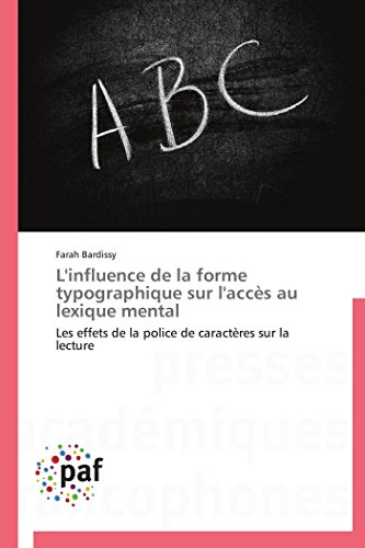 L'influence de la forme typographique sur l'accès au lexique mental par Farah Bardissy