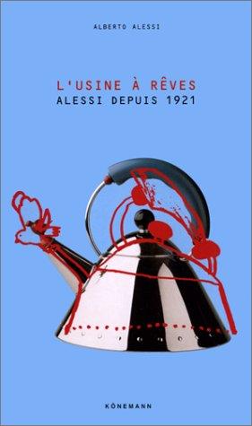 Alessi : L'Usine à rêves par Alberto Alessi