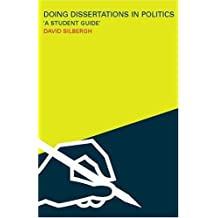 Doing Dissertations in Politics: A Student Guide