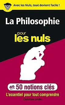 50 notions clés sur la philosophie pour les Nuls