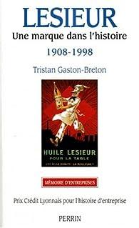 Lesieur. Une marque dans l'histoire. 1908-1998 par Tristan Gaston-Breton