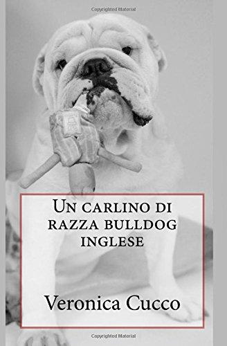 Un Carlino Di Razza Bulldog Inglese: Volume 3