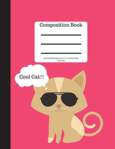 Composition Book 100 sheet/200 pages 8.5 x 11 in.-Wide Ruled-Cool Cat: Pet Cat Notebook for School | Student Journal | Kitten Writing Composition Book | Kitty Writing Notebook |Soft Cover Notepad por Goddess Book Press