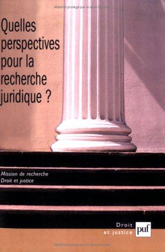 Quelles perspectives pour la recherche juridique ? par  Georges Garioud, Collectif