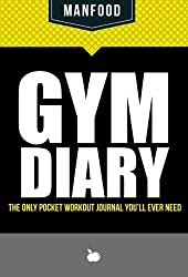 MANFOOD: Gym Diary: The Only Pocket Workout Journal You'll Ever Need by cooknation (2015) Paperback