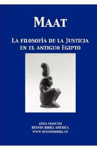 Maat, La Filosofia de La Justicia En El Antiguo Egipto