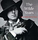 [The Wilde Years: Oscar Wilde and His Times] (By: Tomoko Sato) [published: May, 2003]