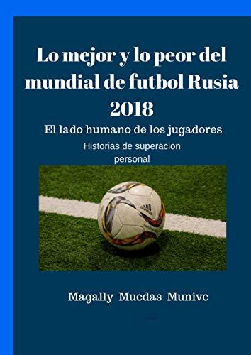 LO MEJOR Y LO PEOR DEL MUNDIAL RUSIA 2018: Historias de superación personal