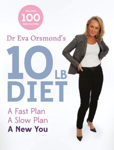 Dr Eva Orsmond's 10lb Diet: A Fast Plan, A Slow Plan, A New You (Pak Spezielle)