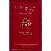 The Nyingma School of Tibetan Buddhism: Its Fundamentals and History (English Edition)