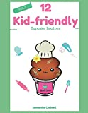Best Cupcake Recipes - 12 Kid-friendly Cupcake Recipes (Volume 1) Review