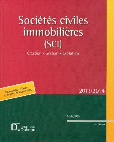Sociétés civiles immobilières (SCI) 2013 : Création, gestion, évolution
