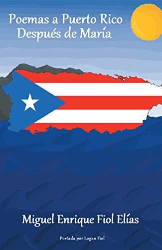 Poemas a Puerto Rico Después De María por Miguel Enrique Fiol Elías