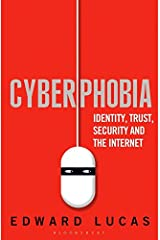 Cyberphobia: Identity, Trust, Security and the Internet Paperback