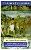 Discourses on Livy (The World's Classics) by Niccolò Machiavelli (1997-12-11)