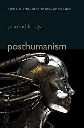 Posthumanism (PTLC - Polity Themes in 20th and 21st Century Literature)