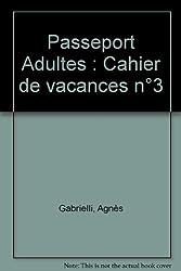 Passeport Adultes : Cahier de vacances n°3