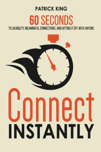 connect-instantly-60-seconds-to-likability-meaningful-connections-and-hitting