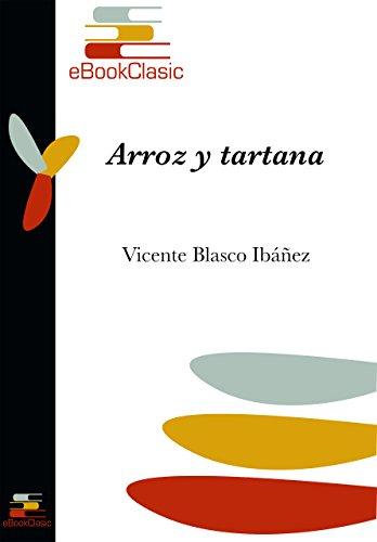 Arroz y tartana (Anotado) por Vicente Blasco Ibáñez