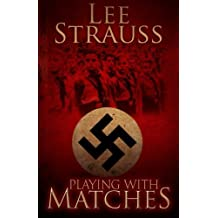 Playing with Matches by Lee Strauss (2015-04-03)