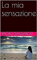 La mia sensazione (Italian Edition)